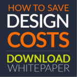 Download our whit paper on managing your design processes and how to save costs