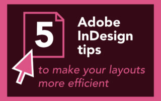 5 tips for efficient layouts in InDesign