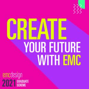 Create your future with EMC Design's graduate design scheme